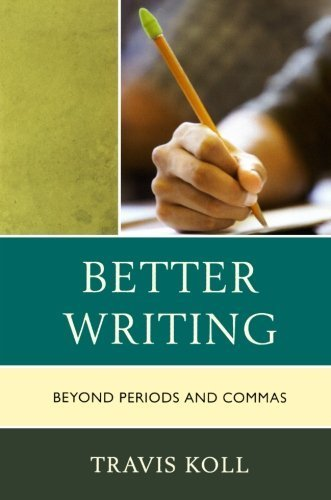 Better Writing : Beyond Periods and Commas