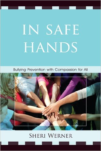 In Safe Hands : Bullying Prevention with Compassion for All